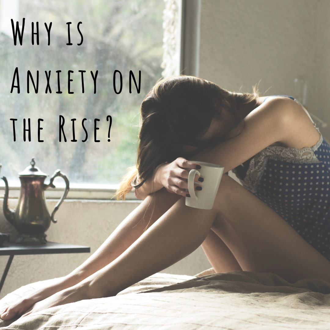 why is anxiety on the rise