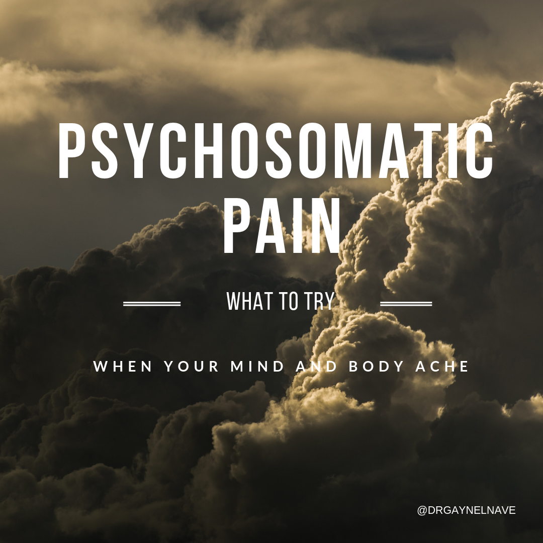 Learn about Psychosomatic Pain from Gaynel Nave, ND.
