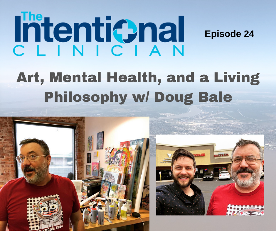 Art, Mental Health, and a Living Philosophy with artist Doug Bale