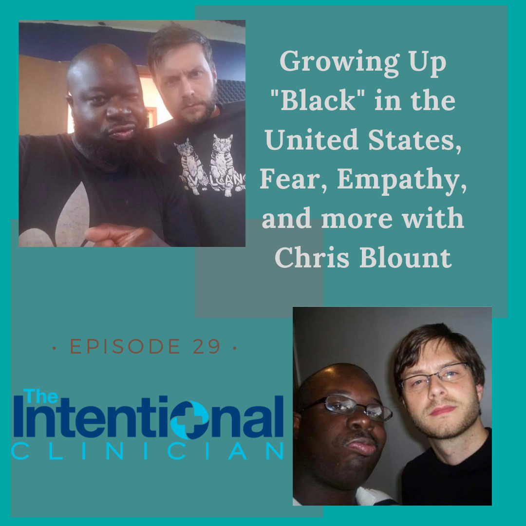 "Growing up ""Black"" in the United States, Fear, Empathy, and more with Chris Blount"