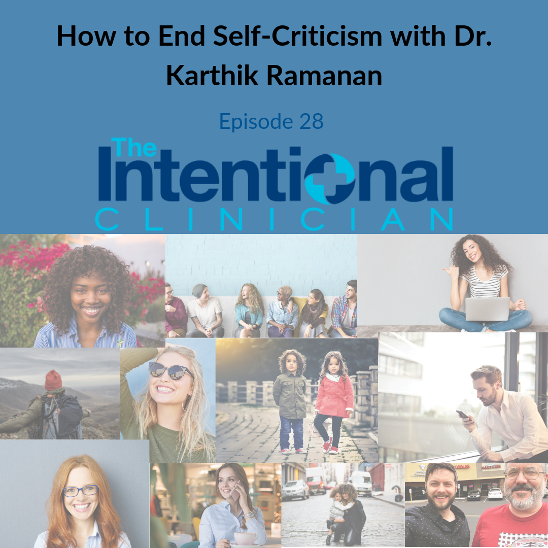 How to End Self-Criticism with Dr. Karthik Ramanan